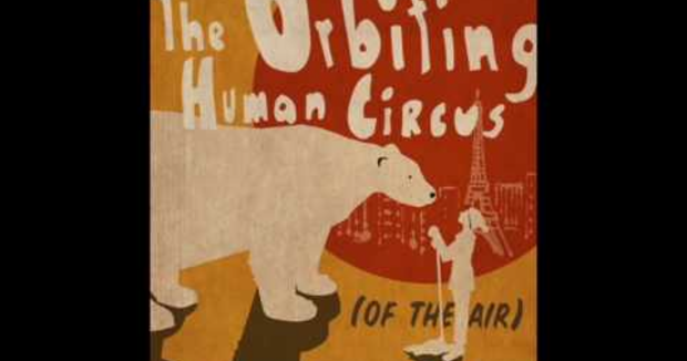 Embedded thumbnail for The Orbiting Human Circus of the Air: Interview and Ticket Giveaway!