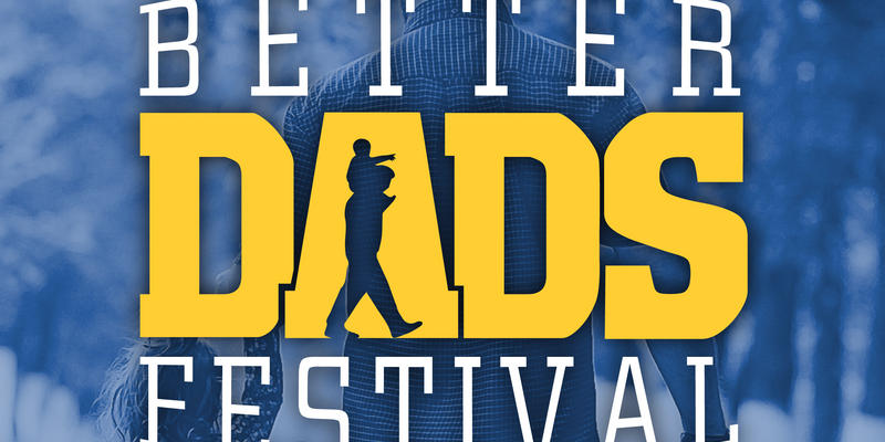 Better Dads Festival