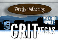 Firefly Gathering on the Asheville GritVegas Weekend Update!